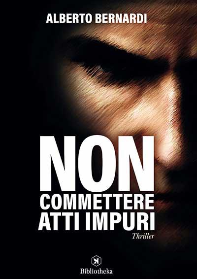 """""""Non commettere atti impuri"""" di Alberto Bernardi"""