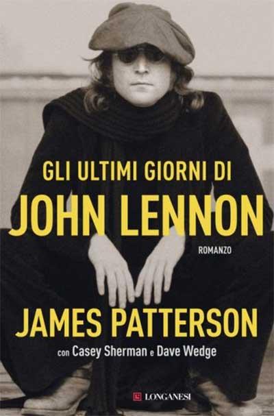 James Patterson - Gli ultimi giorni di John Lennon